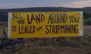 All the land around you is leased for strip mining. Banner.